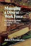 Managing a Diverse Workplace, John P. Fernandez, 0669269034