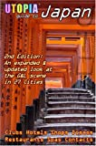 Utopia Guide to Japan (2nd Edition): the Gay and Lesbian Scene in 27 Cities Including Tokyo, Kyoto, and Nagoya, John Goss, 1430314478