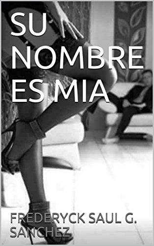 SU NOMBRE ES MIA (Spanish Edition)