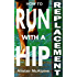 How to Run with a Hip Replacement