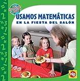 Usamos Matematicas en la Fiesta del Salon, Amy Rauen, 0836884930
