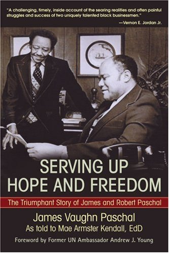 Serving Up Hope and Freedom: The Triumphant Story of James and Robert Paschal