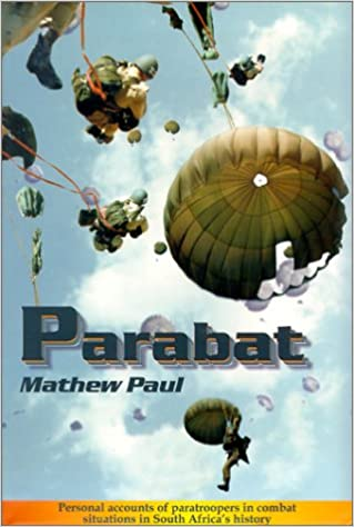Book Parabat!: Personal Accounts of Paratroopers in Combat Situations in South Africa's History