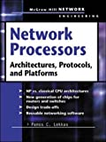 Network Processors: Architectures, Protocols and Platforms (Telecom Engineering)