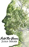 Into The Green (The Green Series Book 1)