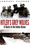 img - for Hitler's Grey Wolves: U-Boats in the Indian Ocean book / textbook / text book