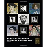 Klimt and the Women of Vienna's Golden Age, 1900–1918