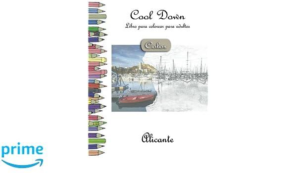 Cool Down [Color] - Libro para colorear para adultos: Alicante (Spanish Edition) (Spanish) Paperback – January 25, 2018