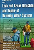 Options for Leak and Break Detection and Repair of Drinking Water Systems 2000