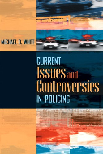Current Issues and Controversies in Policing