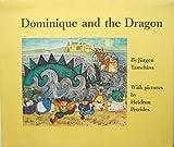 Dominique and the Dragon, Jurgen Tamchina, 0152239723