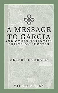 a message to garcia elbert hubbard com books a message to garcia and other essential essays on success
