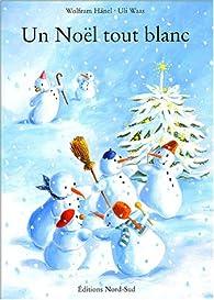 Un Noël tout blanc par Wolfram Hänel