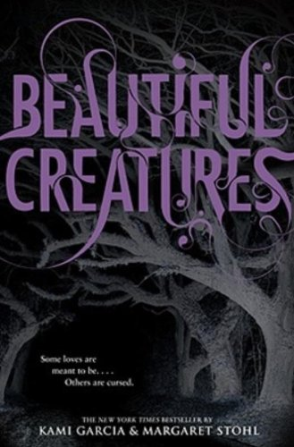 Beautiful Creatures by Kami Garcia, Margaret Stohl