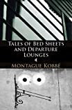 Tales of Bed Sheets and Departure Lounges (Fruit Bruise Press)