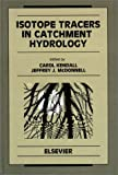 Isotope Tracers in Catchment Hydrology (Developments in Water Science)