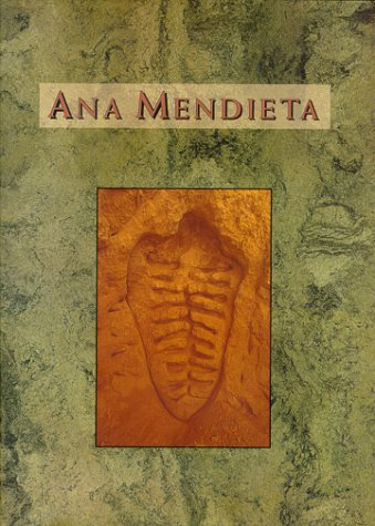 Ana Mendieta: A Book of Works