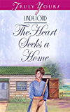 The Heart Seeks A Home (Truly Yours Digital Editions Book 368)