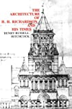 The Architecture of H. H. Richardson and His Times (MIT Press)