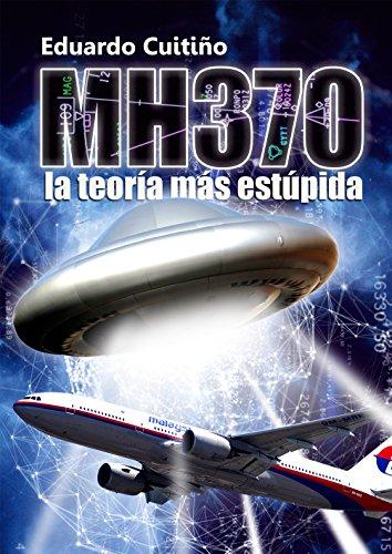 Descargar Libro Mh370 La TeorÍa MÁs EstÚpida Augusto Giussi