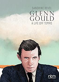 Glenn Gould: A Life Off Tempo (Biographies) by [Revel, Sandrine]