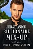 Her Stranded Billionaire Mix-Up: A Clean Billionaire Romance Book Five