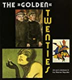 The Golden Twenties : Art and Literature in the Weimar Republic, Schrader, Barbel and Schebera, Jurgen, 0300047975