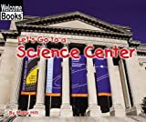 Let's Go to a Science Center, Mary Hill, 0516239961