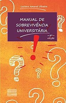 Manual de Sobrevivência Universitária por [Oliveira, Luciano Amaral]