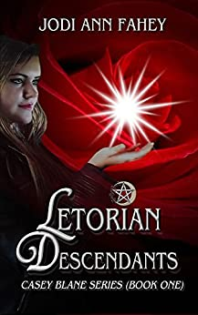 Letorian Descendants- Casey Blane Series (Book 1) by [Fahey, Jodi Ann]