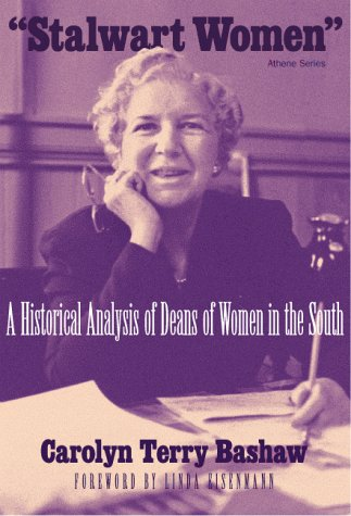 Stalwart Women: A Historical Analysis of Deans of Women in the South (Athene - Series Performer Dean