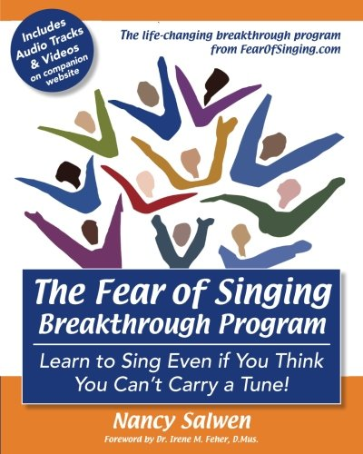 The Fear of Singing Breakthrough Program: Learn to Sing Even if You Think You Can't Carry a Tune! (Best Way To Learn Public Speaking)
