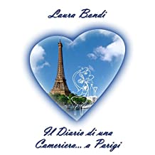 Il Diario di una Cameriera... a Parigi (Italian Edition)