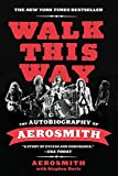 img - for Walk This Way: The Autobiography of Aerosmith by Aerosmith (2012-11-20) book / textbook / text book