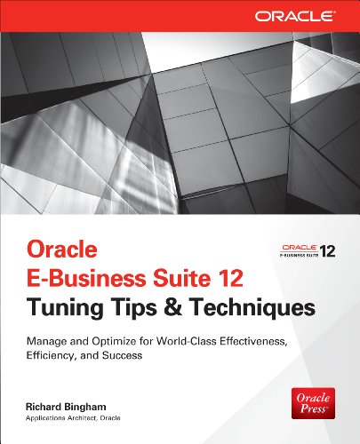 Download Oracle E-Business Suite 12 Tuning Tips & Techniques: Manage & Optimize for World-Class Effectiveness, Efficiency, and Success (Public Administration and Public Policy) Pdf