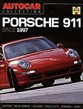 Porsche 911: Since 1997 (Autocar Collection)