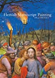 Flemish Manuscript Painting in Context, , 0892368527