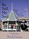 Be Still, My Soul, Catherine Ritch Guess, 1933341114