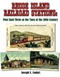 Rhode Island Railroad Stations: Post Card Views at the Turn of the 20th Century