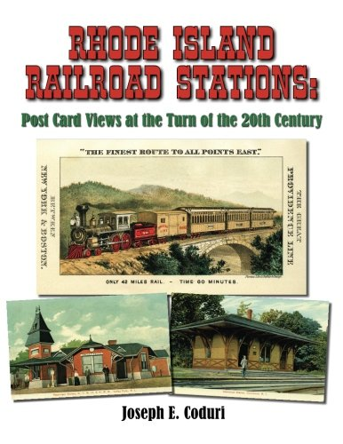 - Rhode Island Railroad Stations: Post Card Views at the Turn of the 20th Century