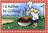 I'd Rather Be Grilling!, Clint Mobley and Michelle Mobley, 0976937506