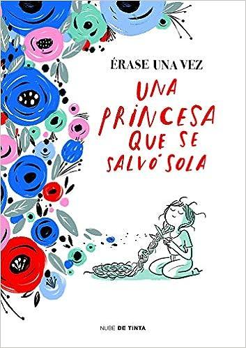 Érase una vez una princesa que se salvó sola Nube de Tinta ...