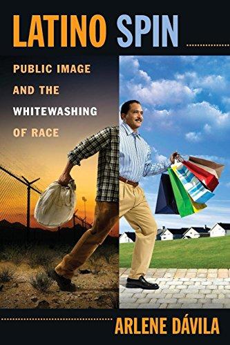 Latino Spin: Public Image and the Whitewashing of Race