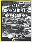 Safe Operation of Fire Tankers, Federal emergency Management Agency and U.S. Fire Administration, 1484812719