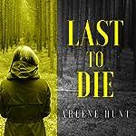 Last to Die | Arlene Hunt