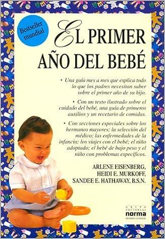 El primer año del bebé: Arlene Eisenberg, Heidi Eisenberg Murkoff, Sandee E. Hathaway: 9789580434382: Amazon.com: Books