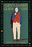 The Gentleman's Guide to Life, Steve Friedman, 0517707152