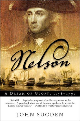Nelson: A Dream of Glory, 1758-1797 (John MacRae Books) pdf epub
