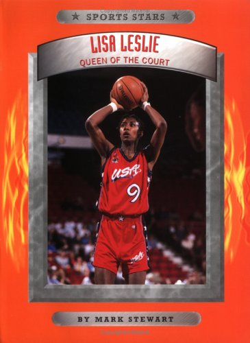 Lisa Leslie: Queen of the Court (Sports Stars)