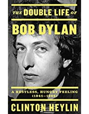 The Double Life of Bob Dylan: A Restless, Hungry Feeling, 1941-1966